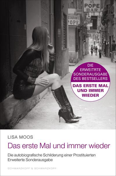 Das erste Mal und immer wieder: Die autobiografische Schilderung einer Prostituierten