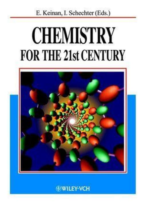 Chemistry for the 21st Century Ehud Keinan