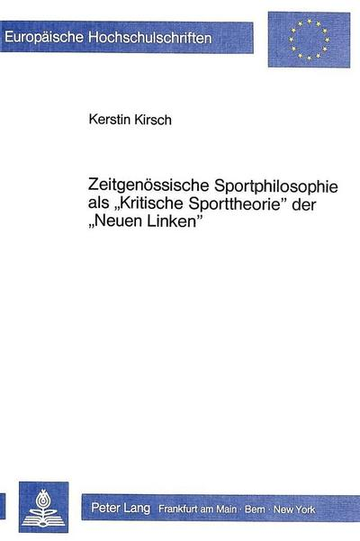 Zeitgenössische Sportphilosophie als «Kritische Sporttheorie» der «Neuen Linken»