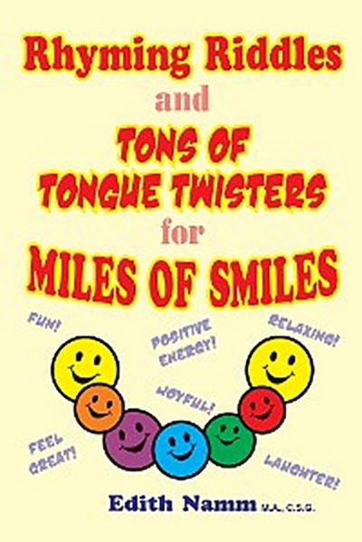Rhyming Riddles and Tons of Tongue Twisters for Miles of Smiles