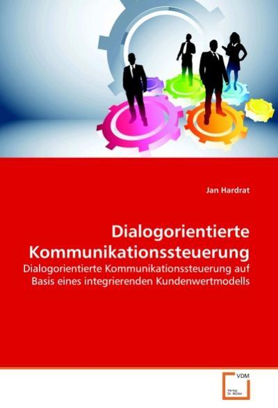 Dialogorientierte Kommunikationssteuerung - Jan Hardrat