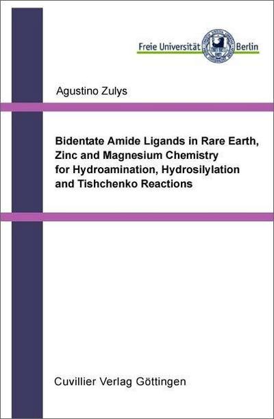 Bidentate Amide Ligands in Rare Earth, Zinc and Magnesium Chemistry for Hydroamination, Hydrosilylation and Tishchenko Reactions