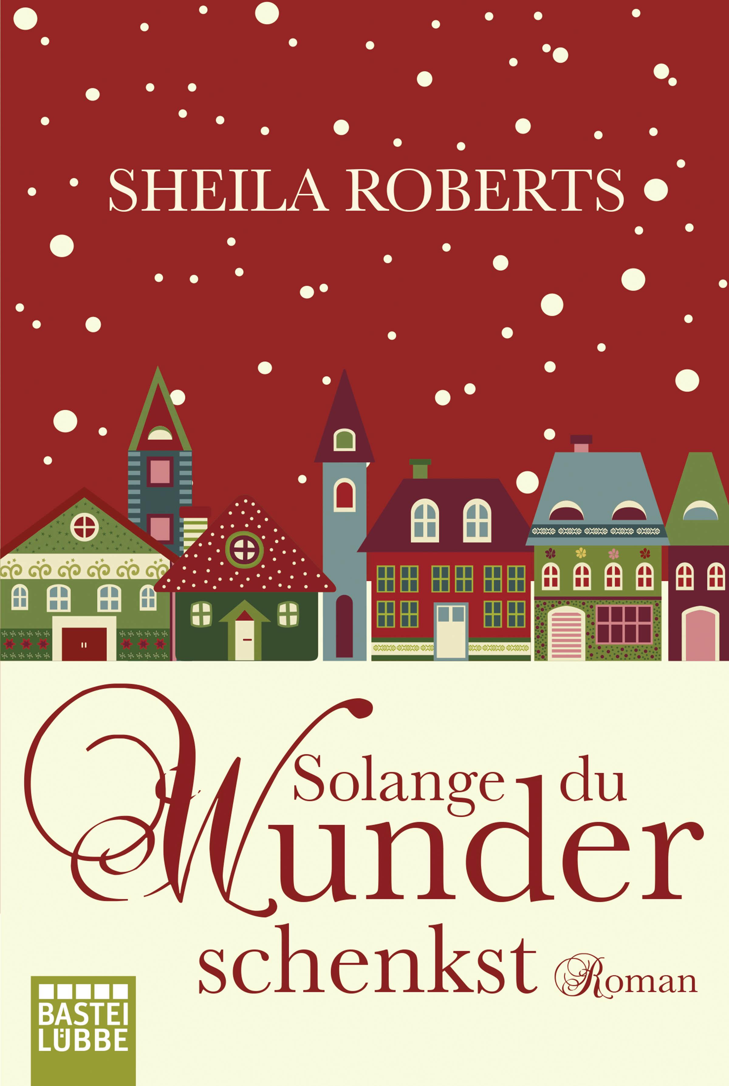 Solange du Wunder schenkst Sheila Roberts