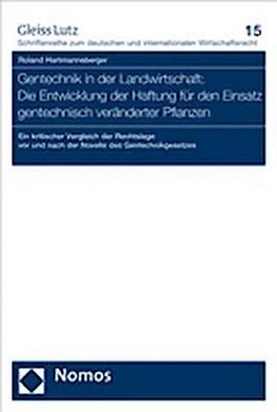Gentechnik in der Landwirtschaft: Die Entwicklung der Haftung für den Einsatz gentechnisch veränderter Pflanzen