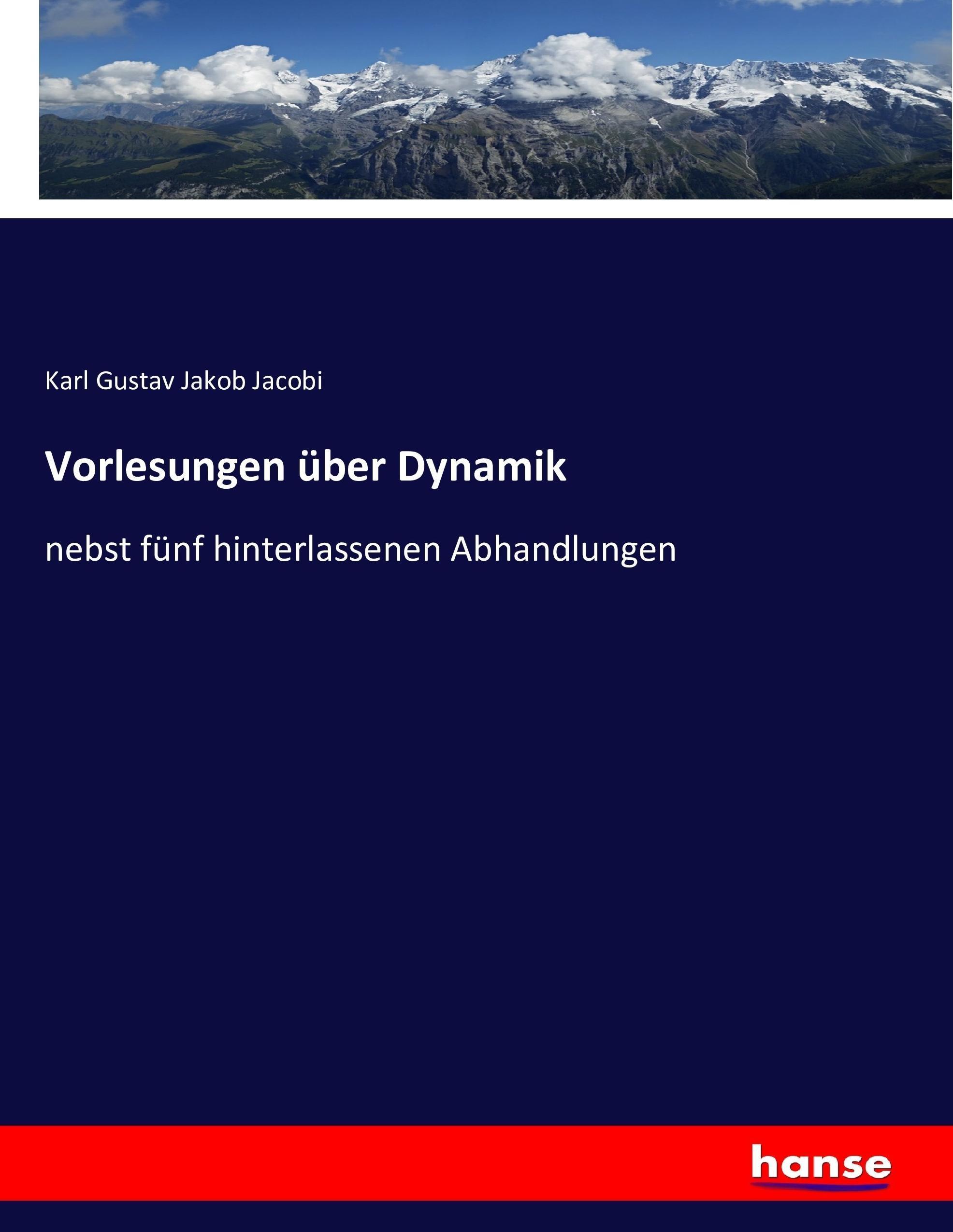 Vorlesungen über Dynamik Karl Gustav Jakob Jacobi