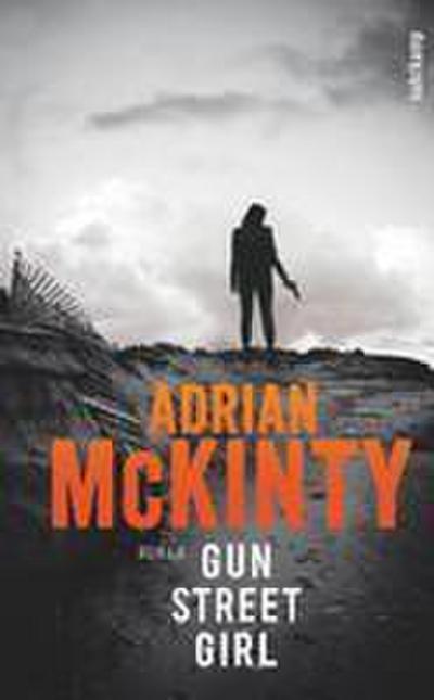 Gun Street Girl: Roman (Sean-Duffy-Serie)