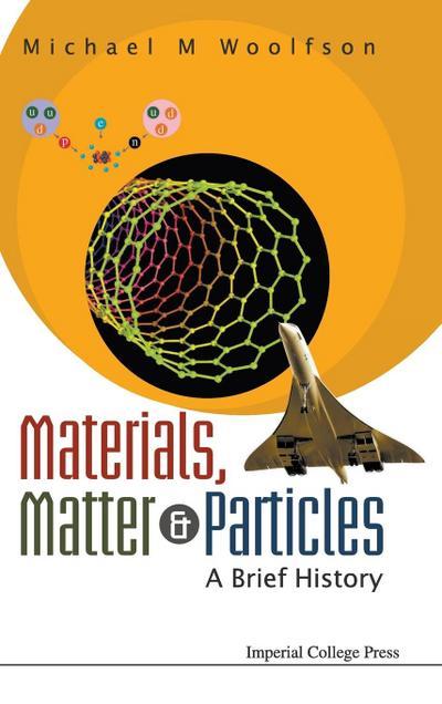 Materials, Matter & Particles