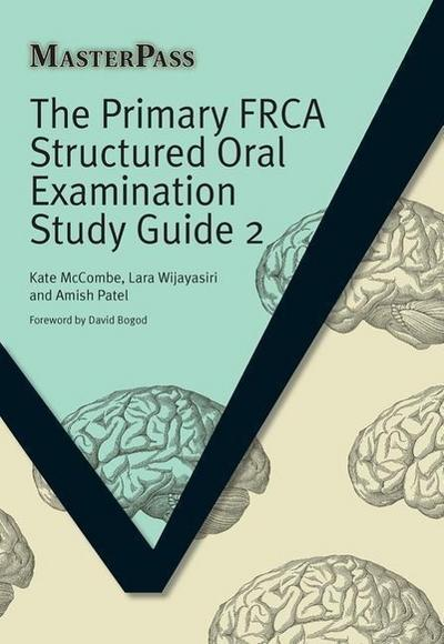 The Primary FRCA Structured Oral Examination Study Guide 2
