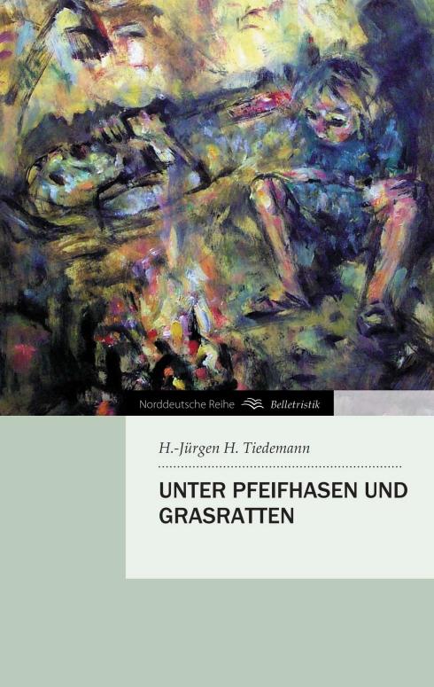 Unter Pfeifhasen und Grasratten H. -Jürgen H. Tiedemann