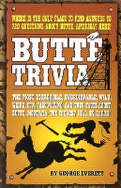 Butte Trivia