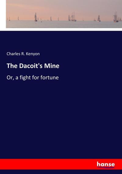 The Dacoit's Mine