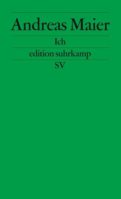 Ich: Frankfurter Poetikvorlesungen (edition suhrkamp)