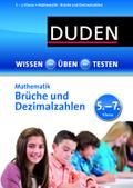 Wissen - Üben -Testen: Mathematik - Brüche und Dezimalzahlen 5.- 7. Klasse