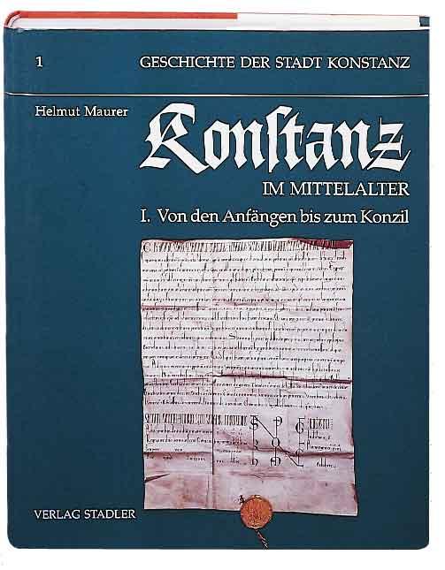 Geschichte der Stadt Konstanz / Konstanz im Mittelalter Helmut Maurer