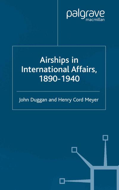 Airships in International Affairs 1890 - 1940