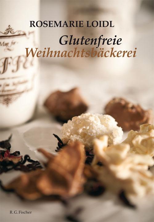 Glutenfreie Weihnachtsbäckerei Rosemarie Loidl 9783830114376