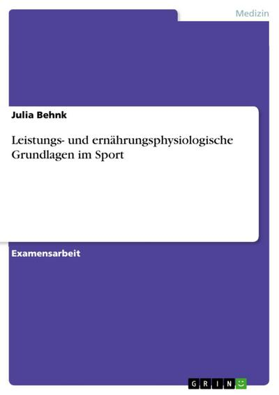 Leistungs- und ernährungsphysiologische Grundlagen im Sport