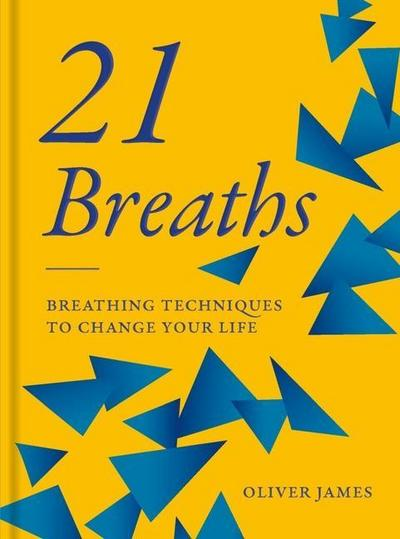 21 Breaths: Breathing Techniques to Change Your Life