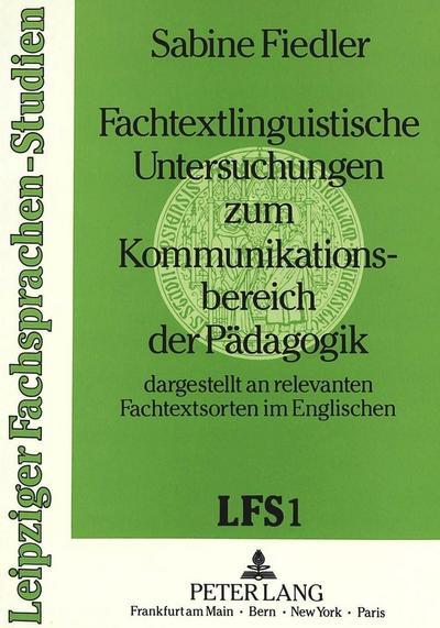 Fachtextlinguistische Untersuchungen zum Kommunikationsbereich der Pädagogik