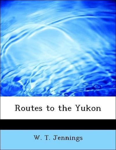 Routes to the Yukon