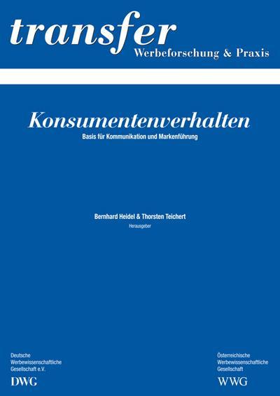 Konsumentenverhalten: Basis für Kommunikation und Markenführung (transfer - Werbeforschung & Praxis)