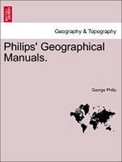 Philips' Geographical Manuals.