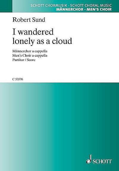 I wandered lonely as a Cloud :  für Männerchor a cappella  Partitur