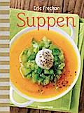 Suppen; Herzhaftes und Süßes aus dem Topf; Deutsch; ca. 90 farbige Abbildungen
