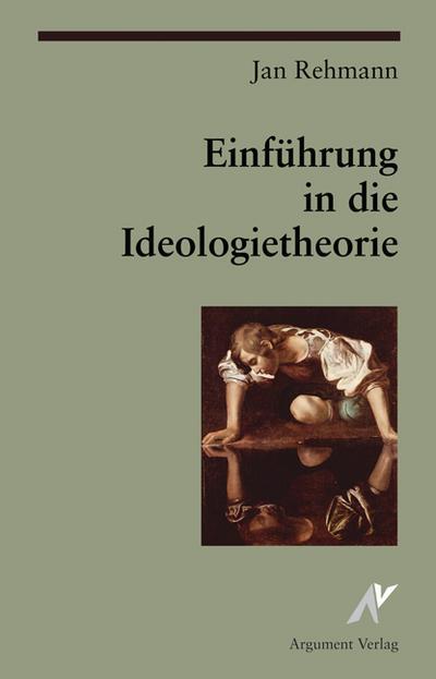 Einführung in die Ideologietheorie