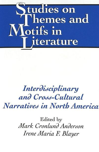 Interdisciplinary and Cross-Cultural Narratives in North America