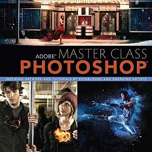 Adobe Master Class: Photoshop: Inspiring Artwork and Tutorials by Establish ...