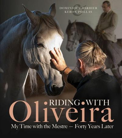 Riding with Oliveira: My Time with the Mestre - Forty Years Later