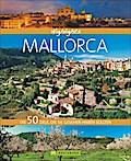 Highlights Mallorca; Die 50 Ziele, die Sie ge ...