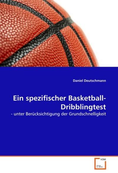 Ein spezifischer Basketball-Dribblingtest