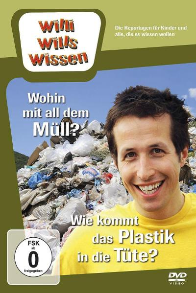 Willi wills wissen. Wohin mit dem Müll? / Wie kommt das Plastik in die Tüte?