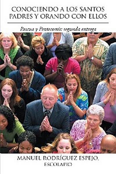 Conociendo a Los Santos Padres Y Orando Con Ellos