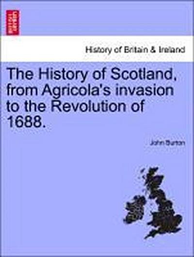 The History of Scotland, from Agricola's invasion to the Revolution of 1688. VOL. V
