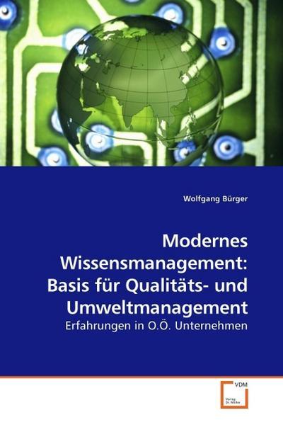 Modernes Wissensmanagement: Basis für Qualitäts- und Umweltmanagement
