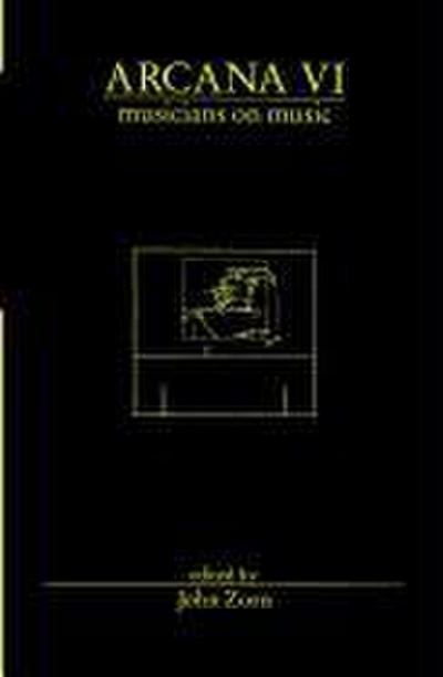 Arcana VI: Musicians on Music - Hips Road, Tzadik - Taschenbuch, Englisch, , ,