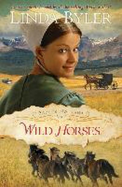 Wild Horses: Another Spirited Novel by the Bestselling Amish Author!