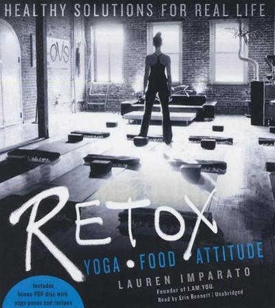 Retox: Yoga, Food, Attitude; Healthy Solutions for Real Life