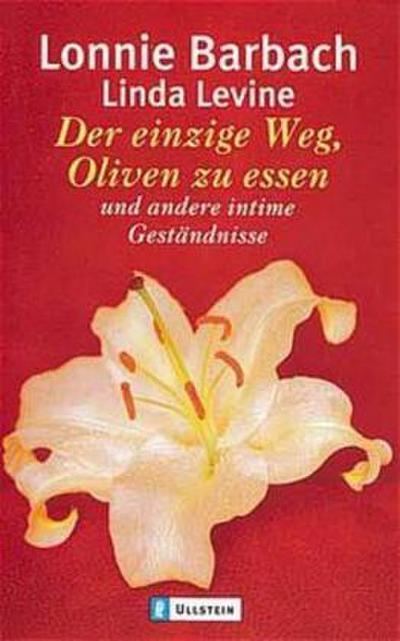 Der einzige Weg, Oliven zu essen - Ullstein - Broschiert, Deutsch, Lonnie / Levine Barbach, ,