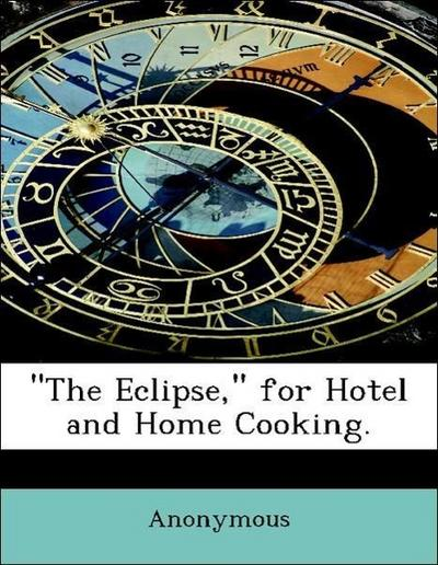 'The Eclipse,' for Hotel and Home Cooking.