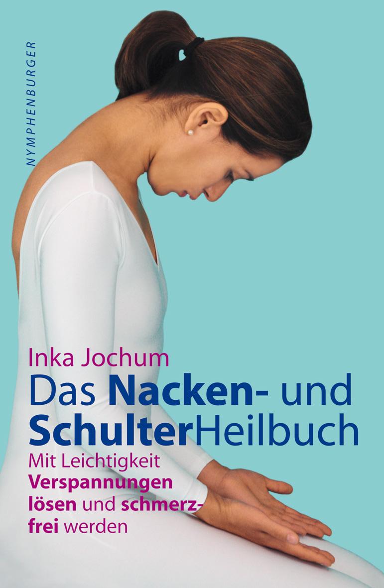 NEU Das Nacken- und SchulterHeilbuch Inka Jochum 011587