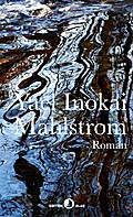 Mahlstrom: Roman