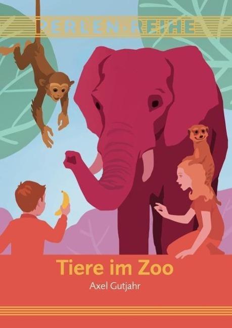 Tiere im Zoo   Axel Gutjahr    9783990060353