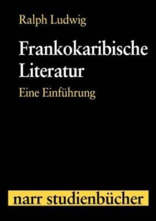 Frankokaribische Literatur Ralph Ludwig