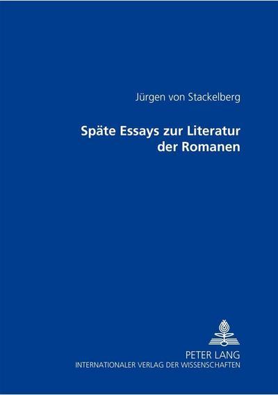 Späte Essays zur Literatur der Romanen