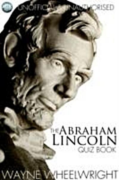 Abraham Lincoln Quiz Book