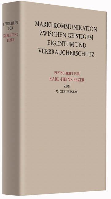Festschrift für Karl-Heinz Fezer zum 70. Geburtstag Wolfgang Büscher